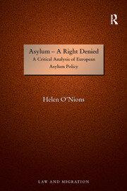Asylum - A Right Denied: A Critical Analysis of European Asylum Policy