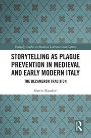 Storytelling as Plague Prevention in Medieval and Early Modern Italy: The Decameron Tradition