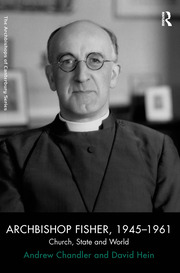 Archbishop Fisher, 1945–1961: Church, State and World