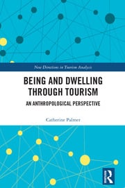 Being and Dwelling through Tourism: An anthropological perspective