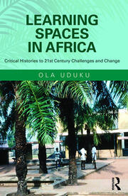 Learning Spaces in Africa: Critical Histories to 21st Century Challenges and Change
