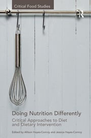 Doing Nutrition Differently: Critical Approaches to Diet and Dietary Intervention