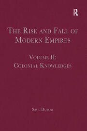 The Rise and Fall of Modern Empires, Volume II: Colonial Knowledges