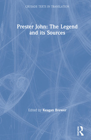 Prester John: The Legend and its Sources