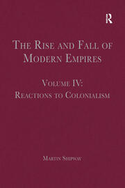 The Rise and Fall of Modern Empires, Volume IV: Reactions to Colonialism