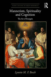 Mannerism, Spirituality and Cognition: The Art Of Enargeia