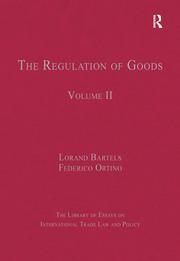 The Regulation of Goods: Volume II