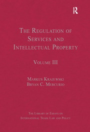 The Regulation of Services and Intellectual Property: Volume III