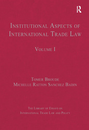 Institutional Aspects of International Trade Law: Volume I
