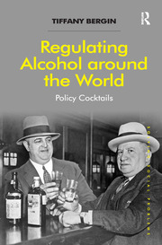Regulating Alcohol around the World: Policy Cocktails