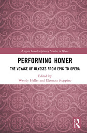 Performing Homer: The Voyage of Ulysses from Epic to Opera