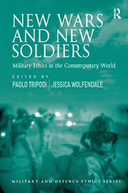 New Wars and New Soldiers: Military Ethics in the Contemporary World