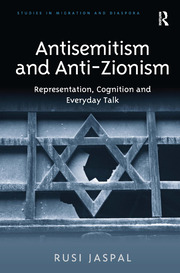 Antisemitism and Anti-Zionism: Representation, Cognition and Everyday Talk