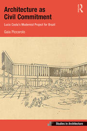 Architecture as Civil Commitment: Lucio Costa's Modernist Project for Brazil