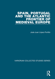 Spain, Portugal and the Atlantic Frontier of Medieval Europe