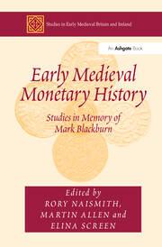 Early Medieval Monetary History: Studies in Memory of Mark Blackburn