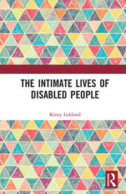 Featured Title - The Intimate Lives of Disabled People - 1st Edition book cover
