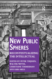 New Public Spheres: Recontextualizing the Intellectual