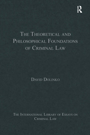 The Theoretical and Philosophical Foundations of Criminal Law