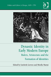 Dynastic Identity in Early Modern Europe: Rulers, Aristocrats and the Formation of Identities
