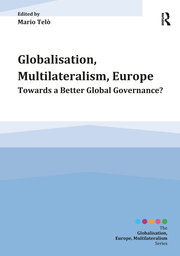 Globalisation, Multilateralism, Europe: Towards a Better Global Governance?