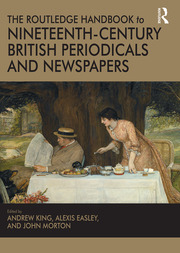 Routledge Handbook to 19C British Periodicals and Newspapers