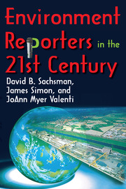 Environment Reporters in the 21st Century - 1st Edition book cover