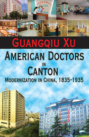 American Doctors and the Modern Philanthropic Movement in Canton, 1835–1935
