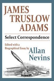 The Busy Career of James Truslow Adams: A Personal Memoir