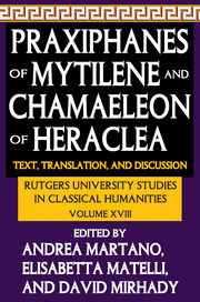 Praxiphanes of Mytilene and Chamaeleon of Heraclea: Text, Translation, and Discussion