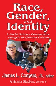 Race, Gender, and Identity: A Social Science Comparative Analysis of Africana Culture