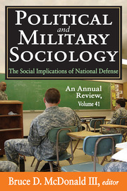 Political and Military Sociology: Volume 41, The Social Implications of National Defense: An Annual Review