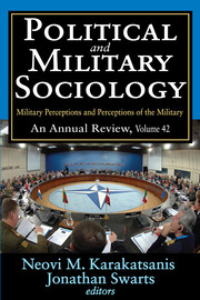 Political and Military Sociology: Volume 42, Military Perceptions and Perceptions of the Military: An Annual Review