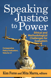 Speaking Justice to Power: Ethical and Methodological Challenges for Evaluators