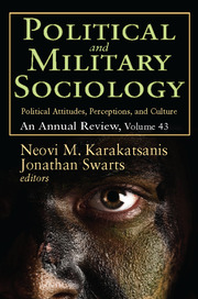 Political and Military Sociology: Volume 43, Political Attitudes, Perceptions, and Culture: An Annual Review