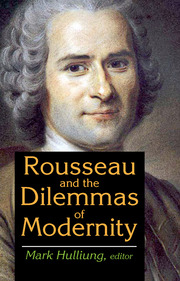 Rousseau and the Dilemmas of Modernity (Hardback) book cover