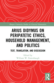 Arius Didymus on Peripatetic Ethics, Household Management, and Politics: Text, Translation, and Discussion