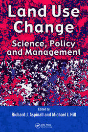 Land Use Change: Science, Policy and Management