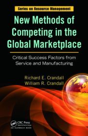 New Methods of Competing in the Global Marketplace: Critical Success Factors from Service and Manufacturing