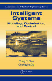 Intelligent Systems: Modeling, Optimization, and Control