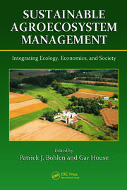 Sustainable Agroecosystem Management: Integrating Ecology, Economics, and Society