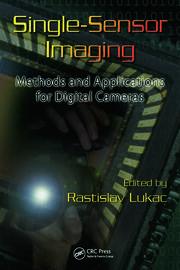 Single-Sensor Imaging: Methods and Applications for Digital Cameras