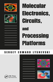 Molecular Electronics, Circuits, and Processing Platforms