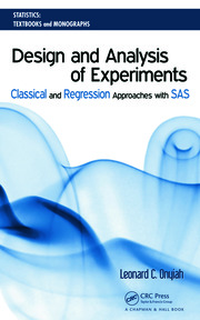 Design and Analysis of Experiments: Classical and Regression Approaches with SAS