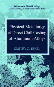 Physical Metallurgy of Direct Chill Casting of Aluminum Alloys