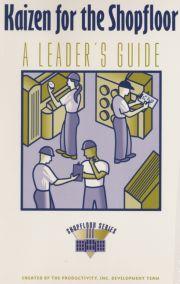 Kaizen for the ShopFloor Leaders Guide