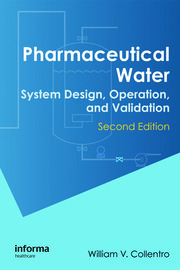 Pharmaceutical Water: System Design, Operation, and Validation, Second Edition