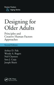Designing for Older Adults: Principles and Creative Human Factors Approaches, Second Edition