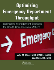 Optimizing Emergency Department Throughput: Operations Management Solutions for Health Care Decision Makers