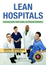 Lean Hospitals Improving Quality Patient Safety and Emp - 1st Edition book cover